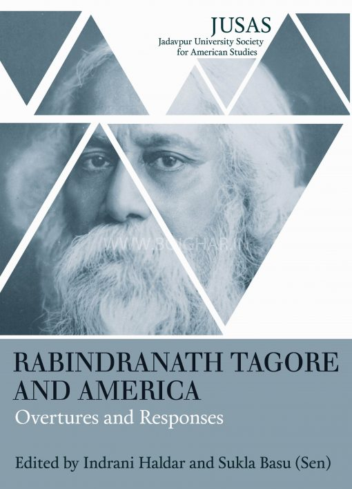 Rabindranath Tagore and America: Overtures and Responses