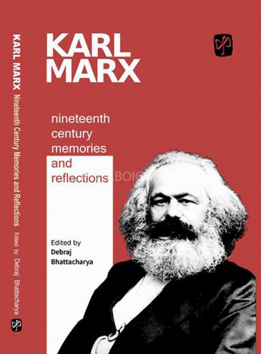Karl Marx: Nineteenth Century Memories and Reflections