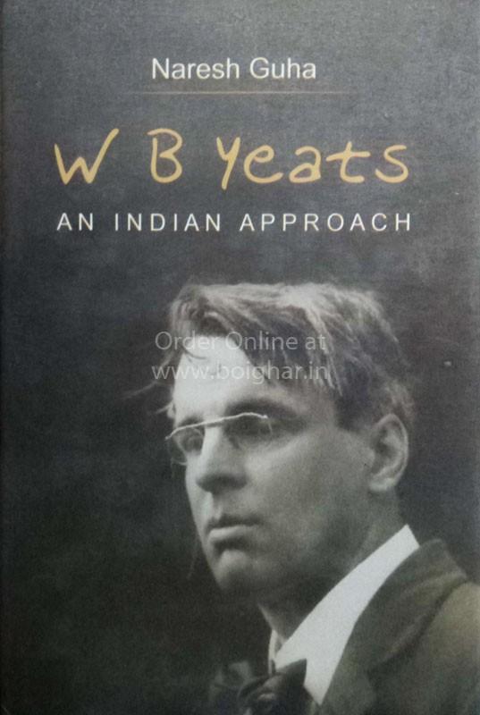 W B Yeats An Indian Approach