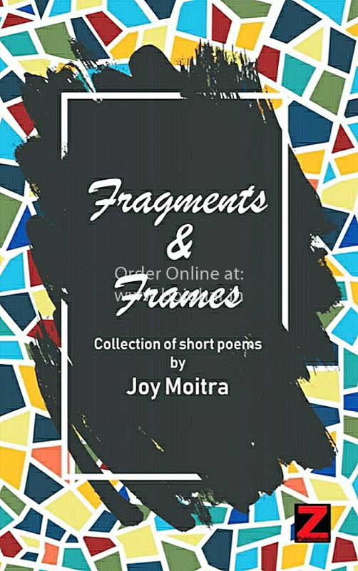 Fragments & Frames [Joy Moitra]