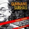Gumnami Subhas [Ashok Tandon]