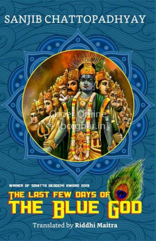 The Last Few Days of The Blue God [Sanjib Chattopadhyay]