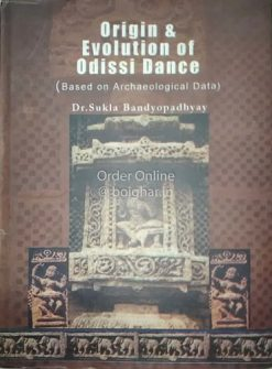 Origin & Evolution of Odissi Dance [Dr Sukla Bandopadhyay]