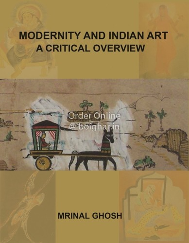 Modernity and Indian Art A Critical Overview