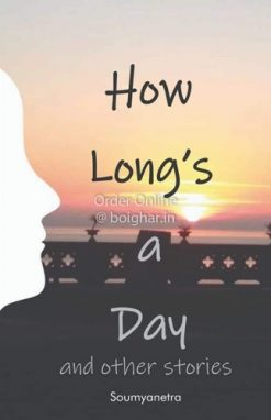 How Long's A Day [Soumyanetra]